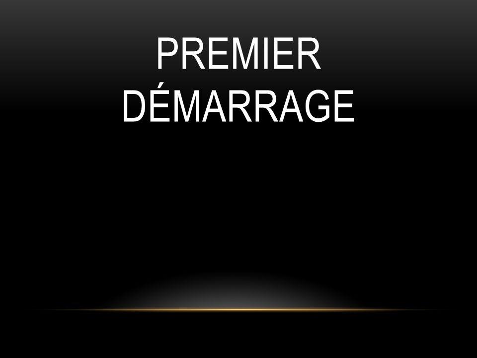 PREMIER DÉMARRAGE