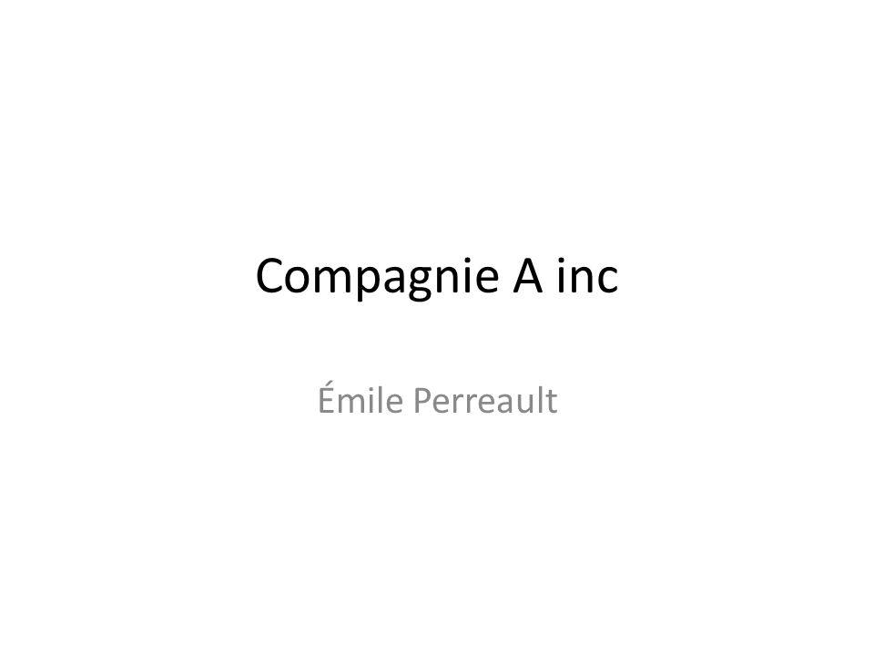 Compagnie A inc Émile Perreault