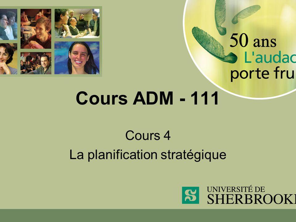 Cours ADM - 111 Cours 4 La planification stratégique