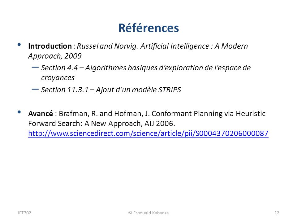 Références Introduction : Russel and Norvig. Artificial Intelligence : A Modern Approach, 2009 – Section 4.4 – Algorithmes basiques dexploration de le