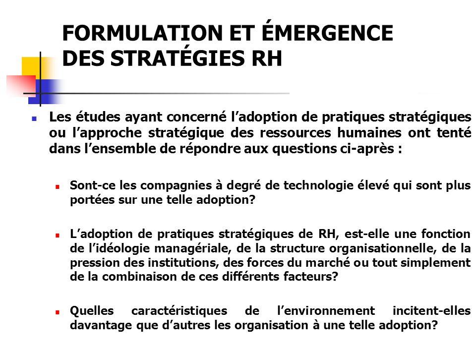 FORMULATION ET ÉMERGENCE DES STRATÉGIES RH Les études ayant concerné ladoption de pratiques stratégiques ou lapproche stratégique des ressources humai