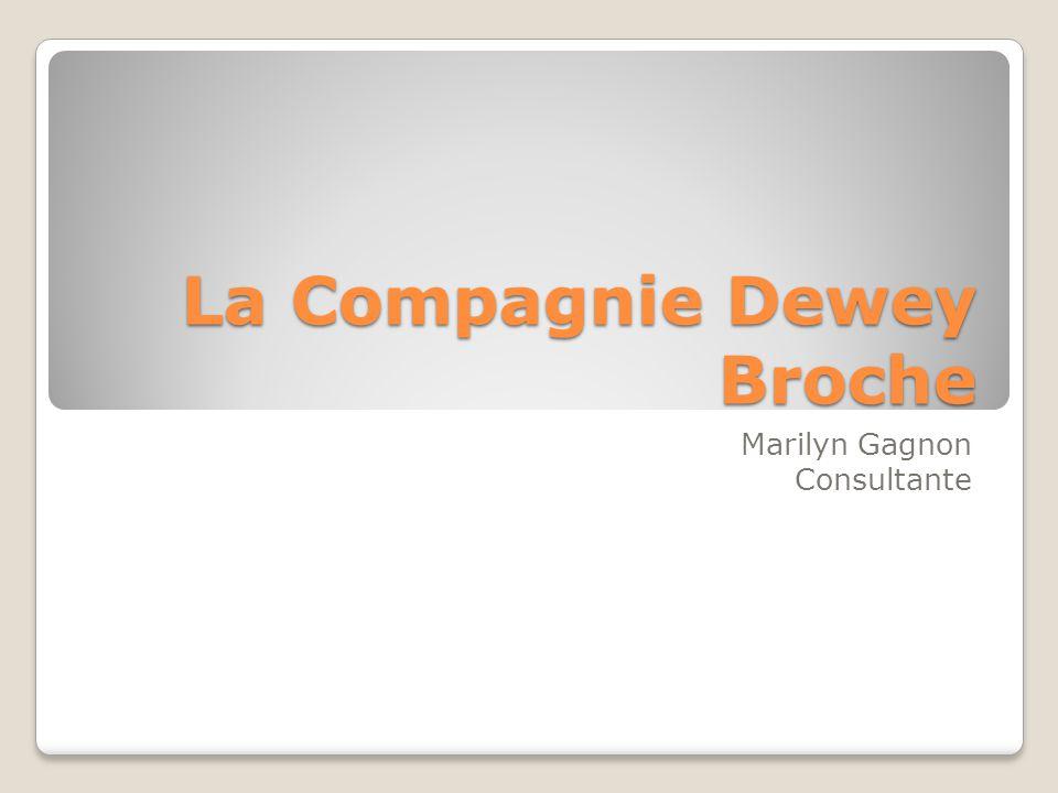 La Compagnie Dewey Broche Marilyn Gagnon Consultante