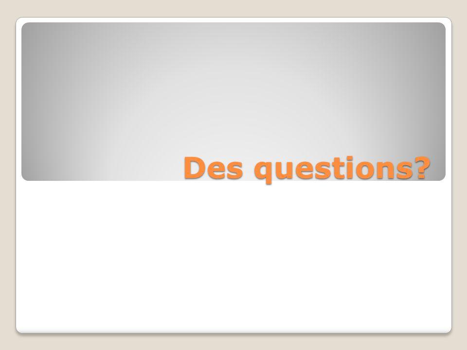 Des questions