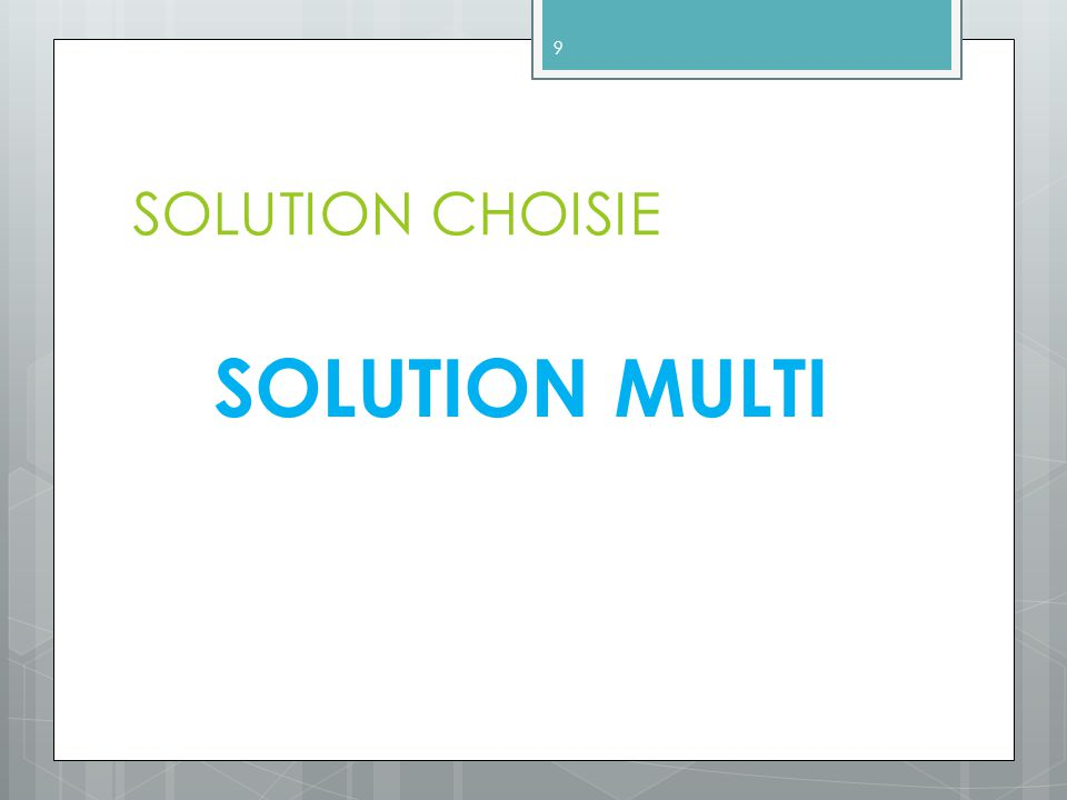 SOLUTION CHOISIE 9 SOLUTION MULTI