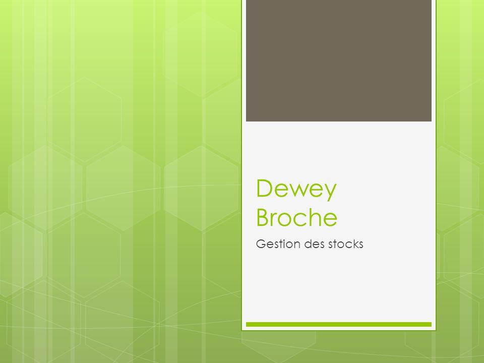Dewey Broche Gestion des stocks
