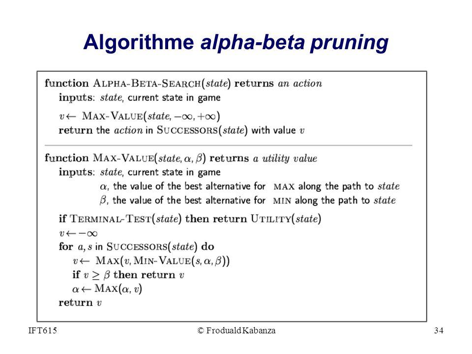 Algorithme alpha-beta pruning © Froduald Kabanza34IFT615