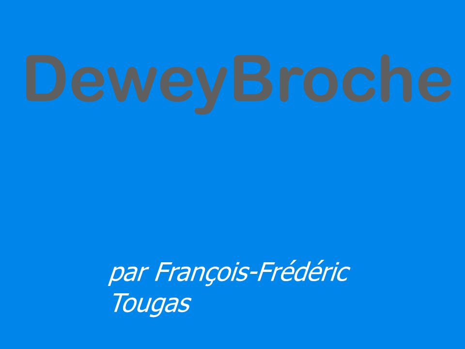 DeweyBroche par François-Frédéric Tougas