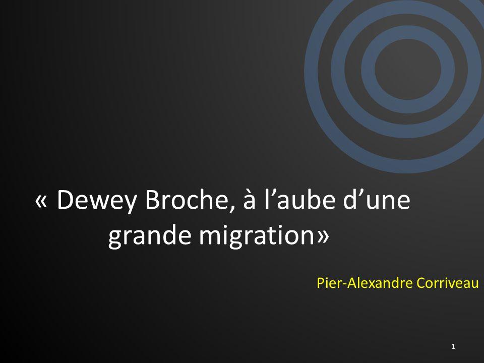 « Dewey Broche, à laube dune grande migration» Pier-Alexandre Corriveau 1