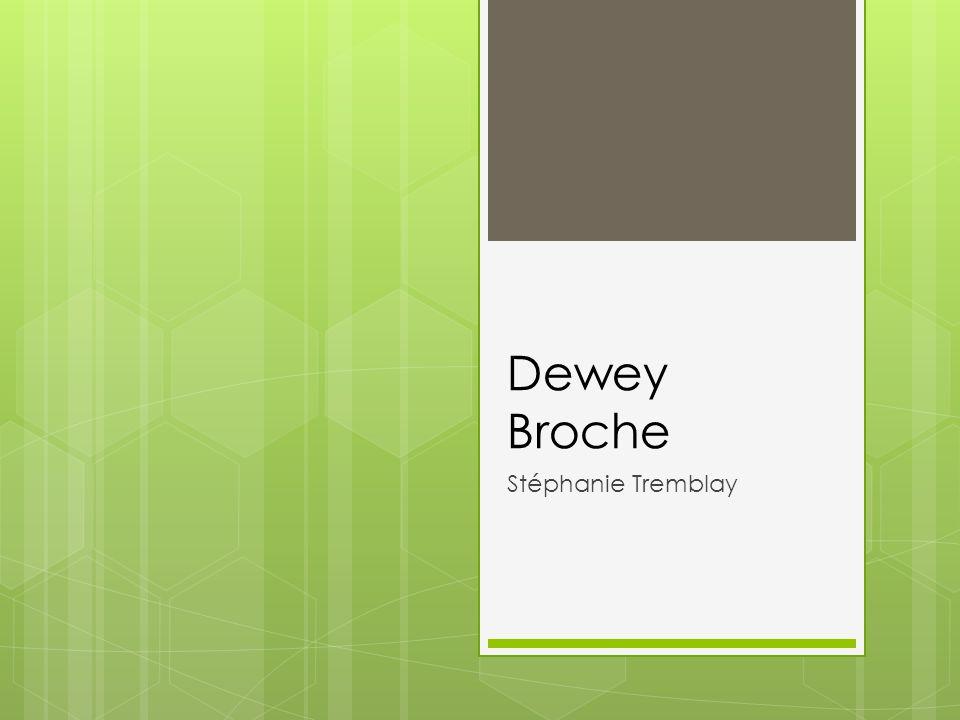 Dewey Broche Stéphanie Tremblay