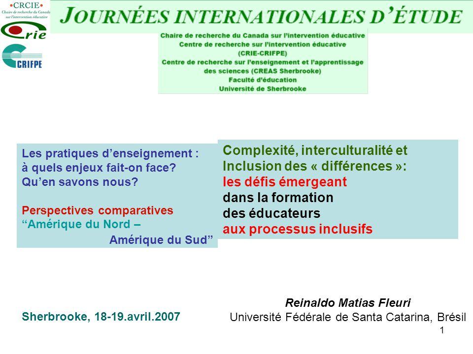 2 Complexité, interculturalité et inclusion Les DÉFIS de linclusion Déficiences : différence et/ou discrimination pédagogique.