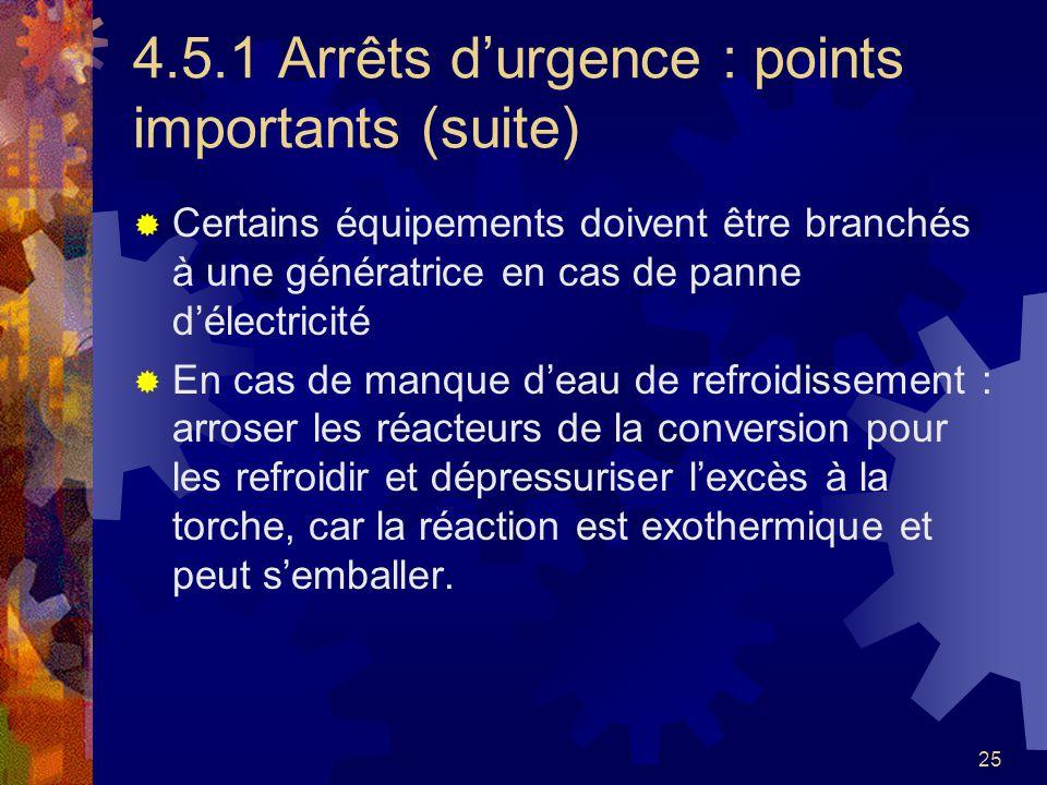 25 4.5.1 Arrêts durgence : points importants (suite) Certains équipements doivent être branchés à une génératrice en cas de panne délectricité En cas