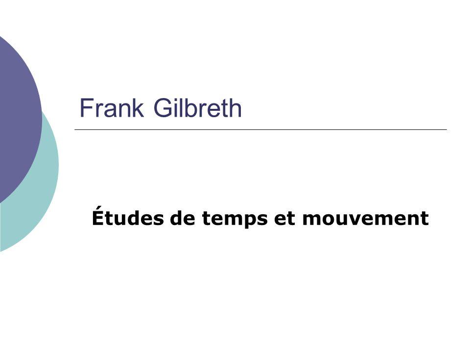 Frank Gilbreth Études de temps et mouvement