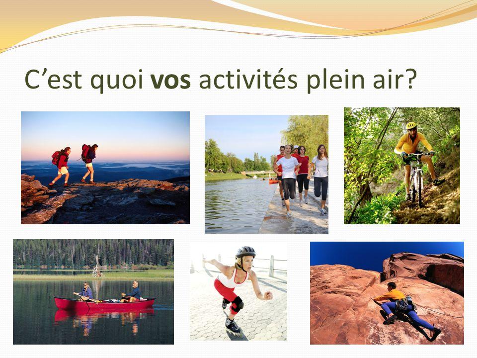 Cest quoi vos activités plein air?
