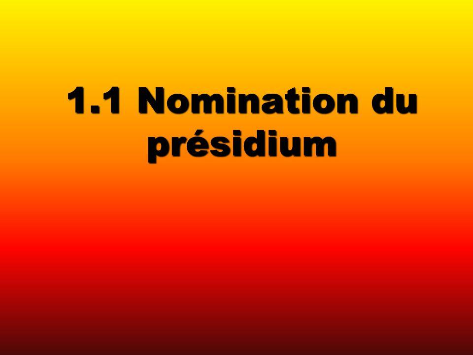 1.1 Nomination du présidium