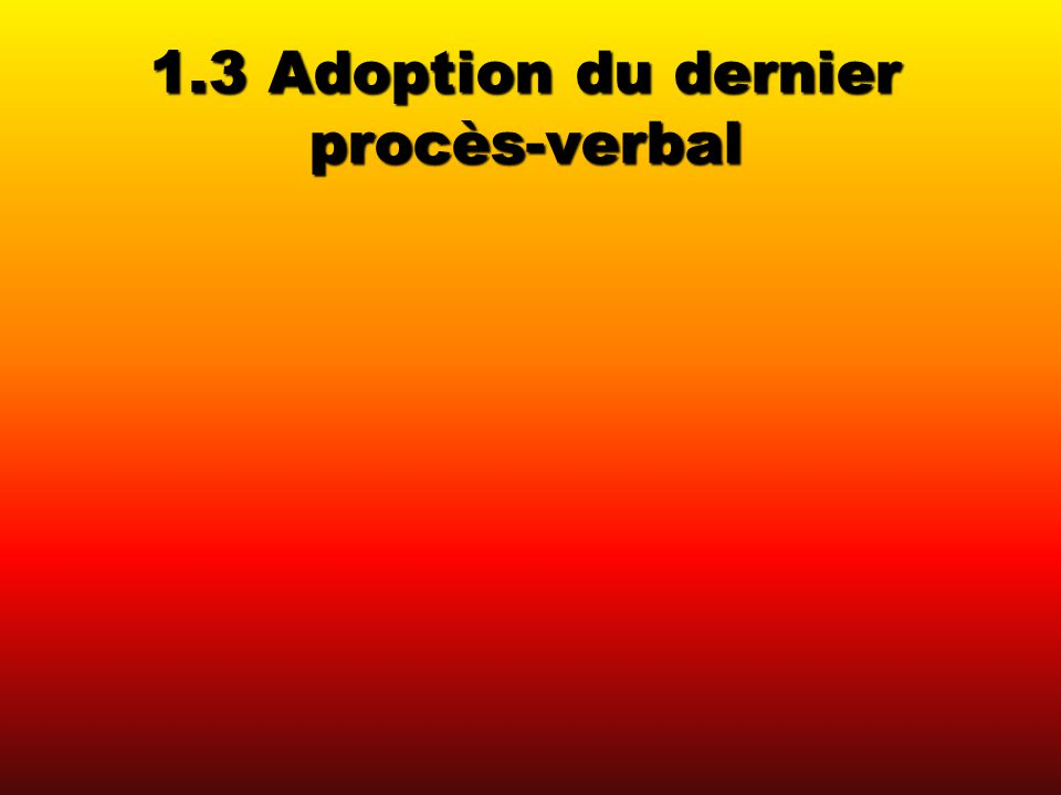 1.3 Adoption du dernier procès-verbal