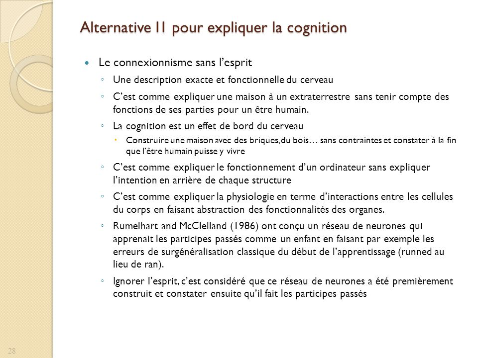 Alternative III pour expliquer la cognition Lanalyse rationnelle de la fonction cognitive en faisant abstraction de larchitecture.