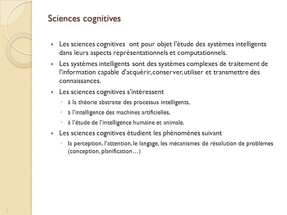 Les disciplines des sciences cognitives 4 Philosophie Linguistique Anthropologie Neurosciences Informatique Psychologie