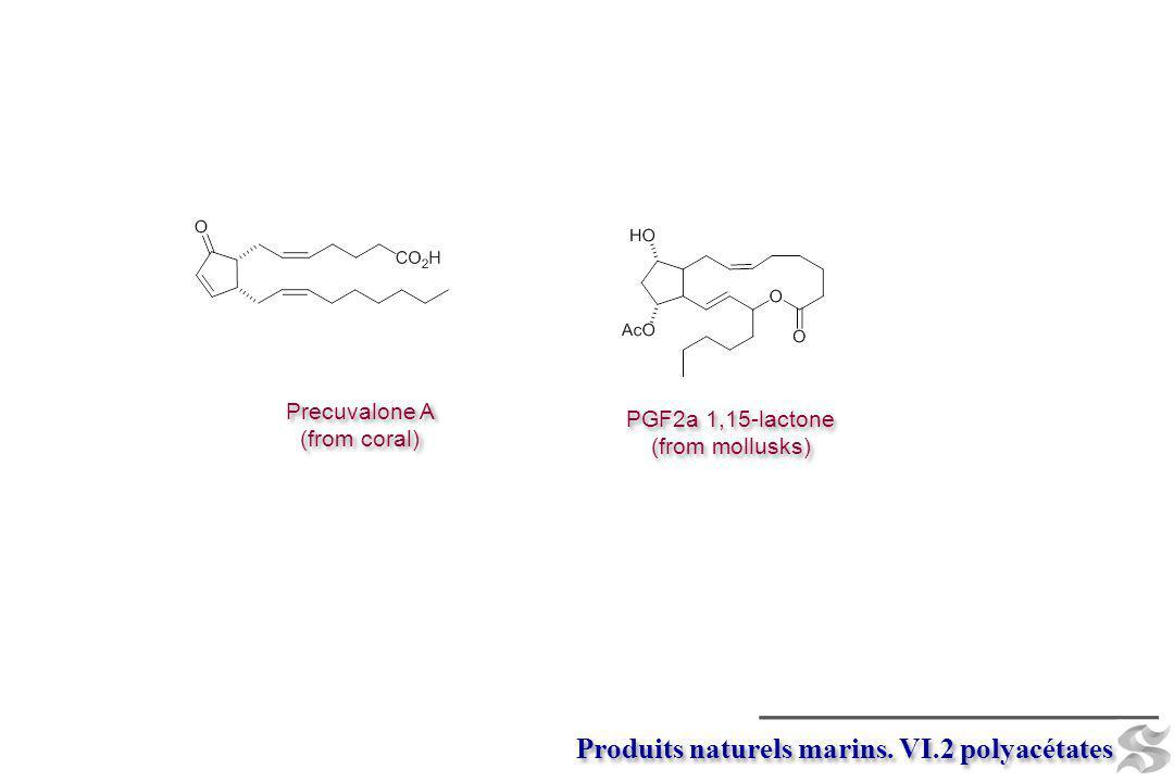 Precuvalone A (from coral) Precuvalone A (from coral) PGF2a 1,15-lactone (from mollusks) PGF2a 1,15-lactone (from mollusks) Produits naturels marins.