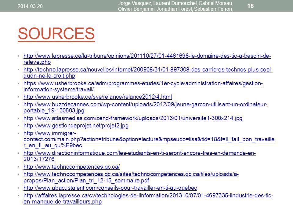 SOURCES http://www.lapresse.ca/la-tribune/opinions/201110/27/01-4461698-le-domaine-des-tic-a-besoin-de- releve.php http://www.lapresse.ca/la-tribune/o