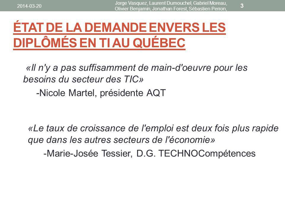 «Il n'y a pas suffisamment de main-d'oeuvre pour les besoins du secteur des TIC» -Nicole Martel, présidente AQT 2014-03-20 Jorge Vasquez, Laurent Dumo