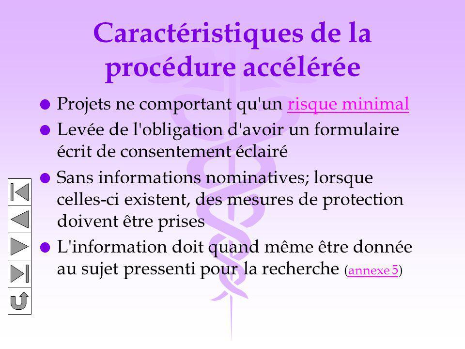 Caractéristiques de la procédure accélérée l Projets ne comportant qu'un risque minimalrisque minimal l Levée de l'obligation d'avoir un formulaire éc