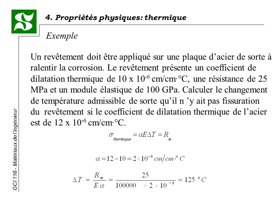 4. Propriétés physiques: thermique GCI 116 - Matériaux de lingénieur Exemple Un revêtement doit être appliqué sur une plaque dacier de sorte à ralenti