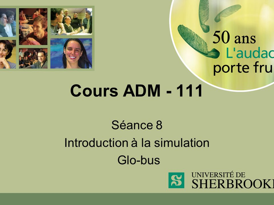 Cours ADM - 111 Séance 8 Introduction à la simulation Glo-bus