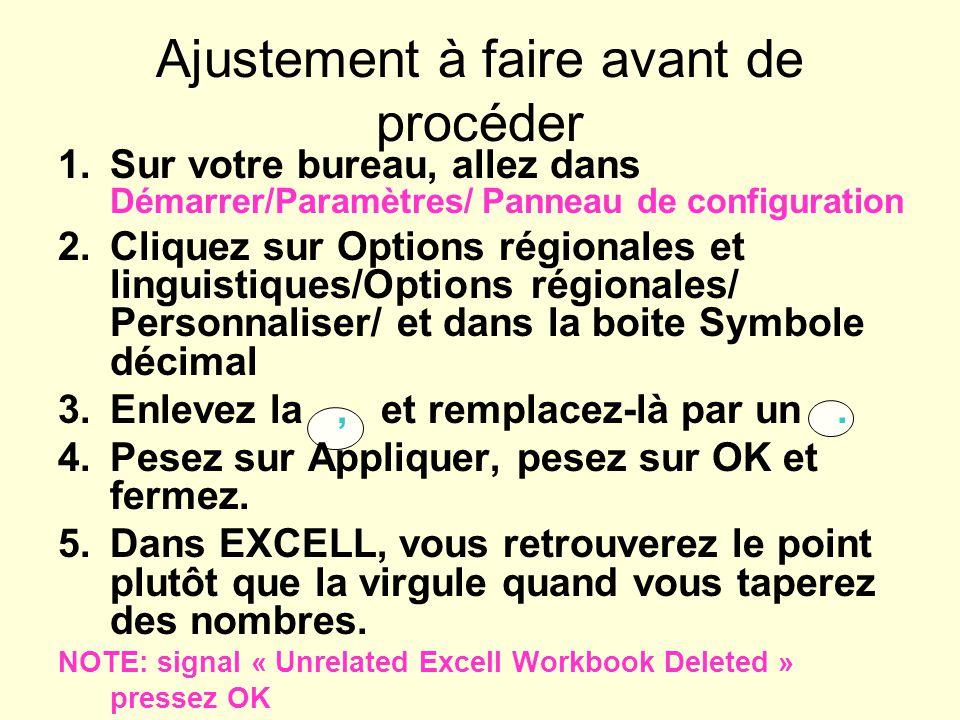 1.Sur votre bureau, allez dans Démarrer/Paramètres/ Panneau de configuration 2.Cliquez sur Options régionales et linguistiques/Options régionales/ Personnaliser/ et dans la boite Symbole décimal 3.Enlevez la, et remplacez-là par un.