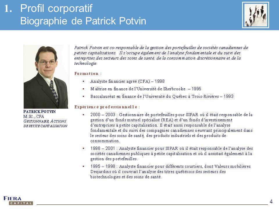 4 1. Profil corporatif Biographie de Patrick Potvin