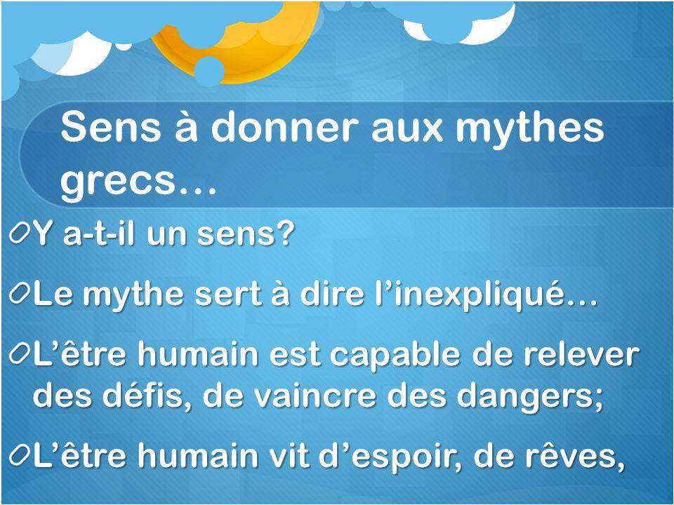 Sens à donner aux mythes grecs… Y a-t-il un sens.