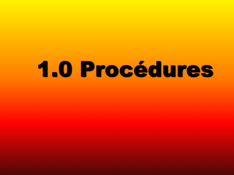 1.0 Procédures