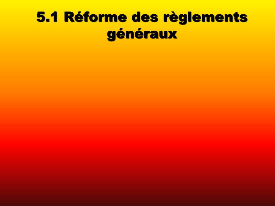 5.1 Réforme des règlements généraux