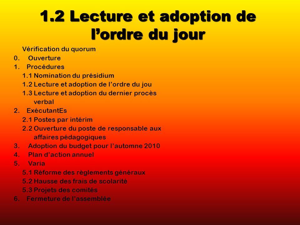 1.2 Lecture et adoption de lordre du jour Vérification du quorum 0.