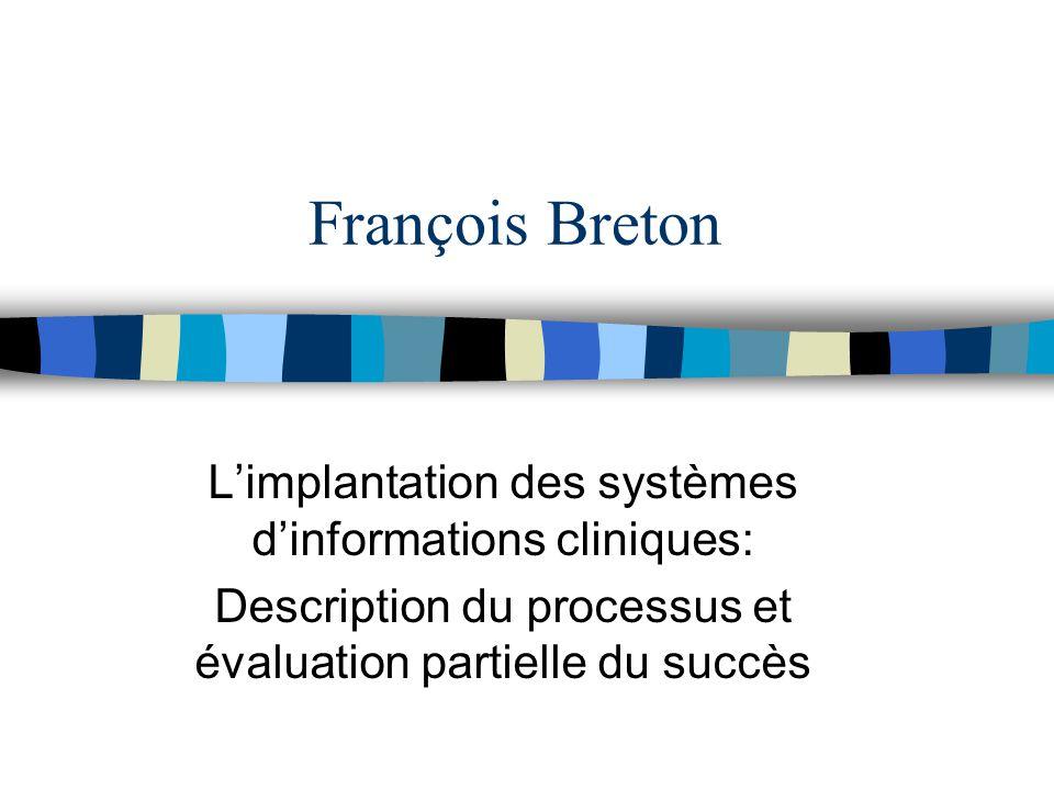 François Breton Limplantation des systèmes dinformations cliniques: Description du processus et évaluation partielle du succès