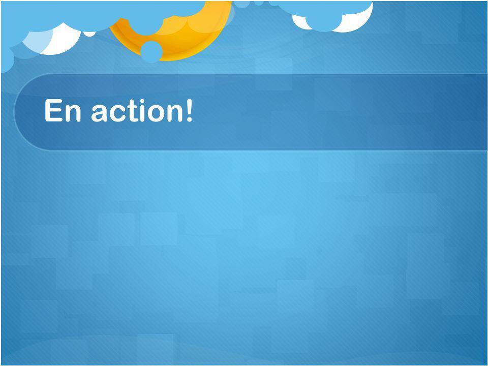 En action!