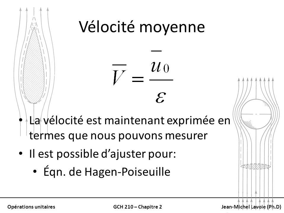 Opérations unitairesGCH 210 – Chapitre 2Jean-Michel Lavoie (Ph.D) Vélocité moyenne La vélocité est maintenant exprimée en termes que nous pouvons mesu