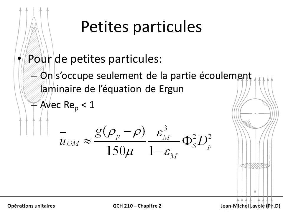 Opérations unitairesGCH 210 – Chapitre 2Jean-Michel Lavoie (Ph.D) Petites particules Pour de petites particules: – On soccupe seulement de la partie é