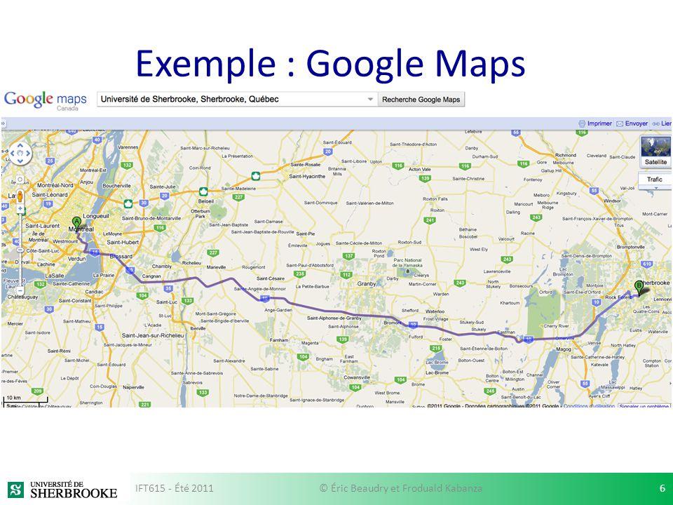 Exemple : Google Maps IFT615 - Été 20116© Éric Beaudry et Froduald Kabanza