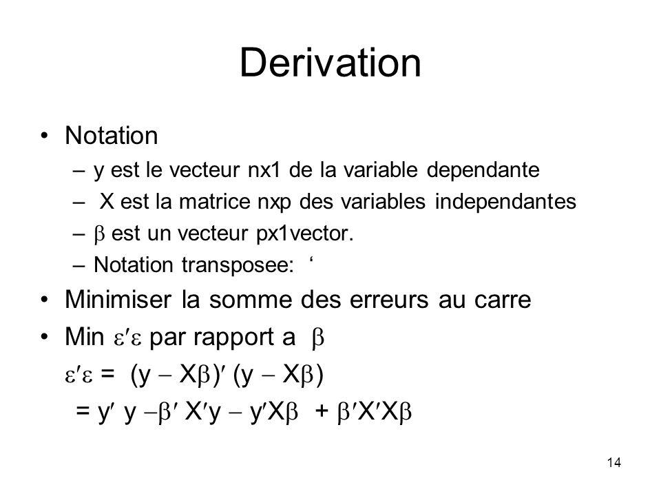 13 Implications du Modele MCO Le modele cherche a eviter les grandes erreurs Une grande valeur de e pour une observation conduit generalement a une gr