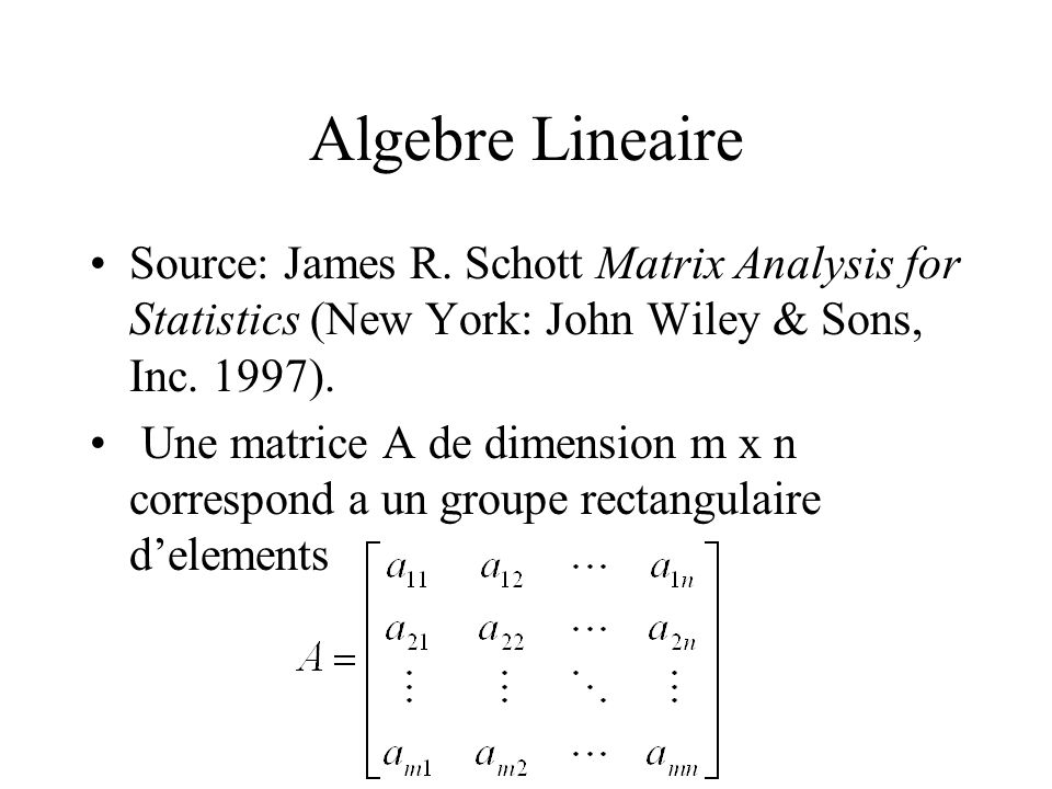 Algebre Lineaire Source: James R.