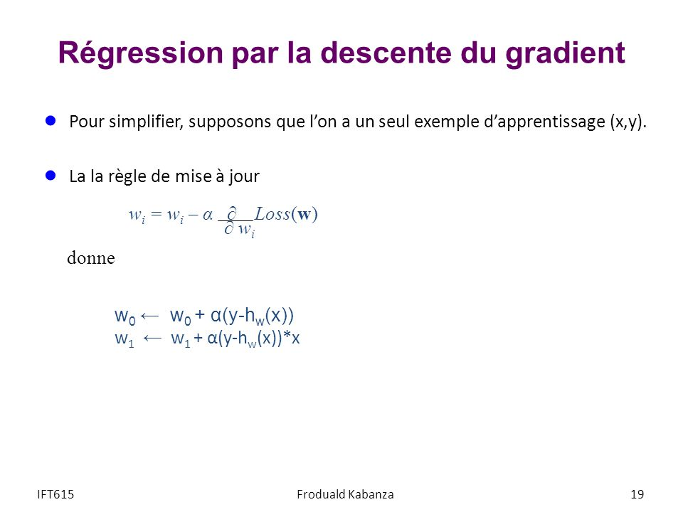 Régression par la descente du gradient Pour simplifier, supposons que lon a un seul exemple dapprentissage (x,y).