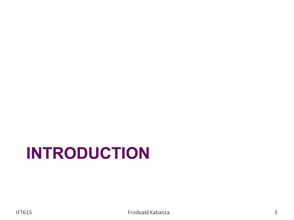 Un problème dapprentissage supervisé est formulé comme suit: « Étant donné un ensemble dentraînement de N exemples: où chaque a été généré par une fonction inconnue, découvrir une nouvelle fonction (modèle ou hypothèse) qui sera une bonne approximation de (cest à dire ) » Apprentissage supervisé IFT615Froduald Kabanza4 Espace dhypothèse f(x) h opt (x) H Error
