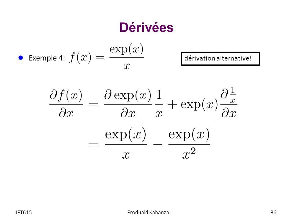 Dérivées Exemple 4: IFT615Froduald Kabanza86 dérivation alternative!