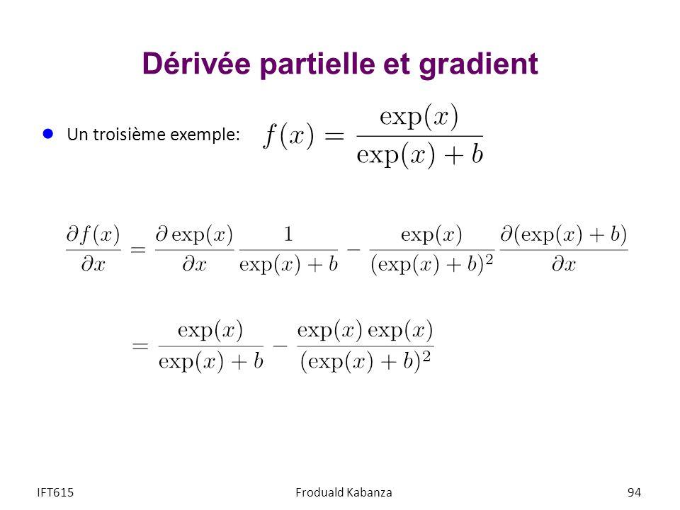 Dérivée partielle et gradient Un troisième exemple: IFT615Froduald Kabanza94