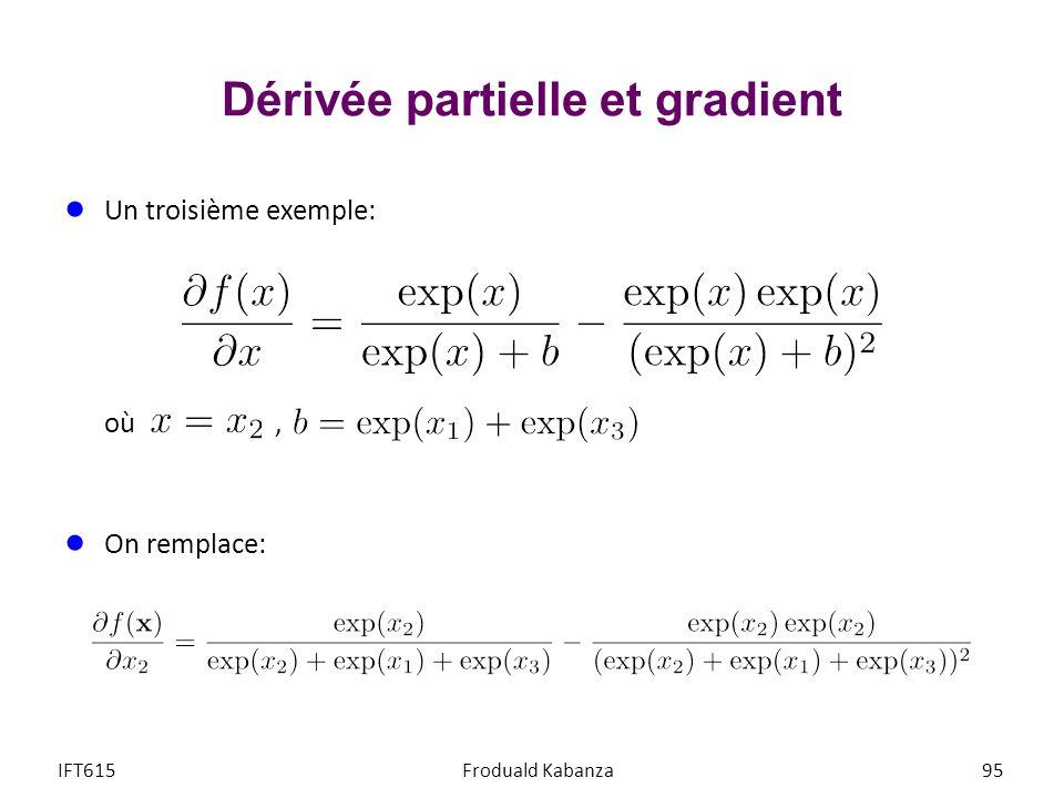 Dérivée partielle et gradient Un troisième exemple: où, On remplace: IFT615Froduald Kabanza95