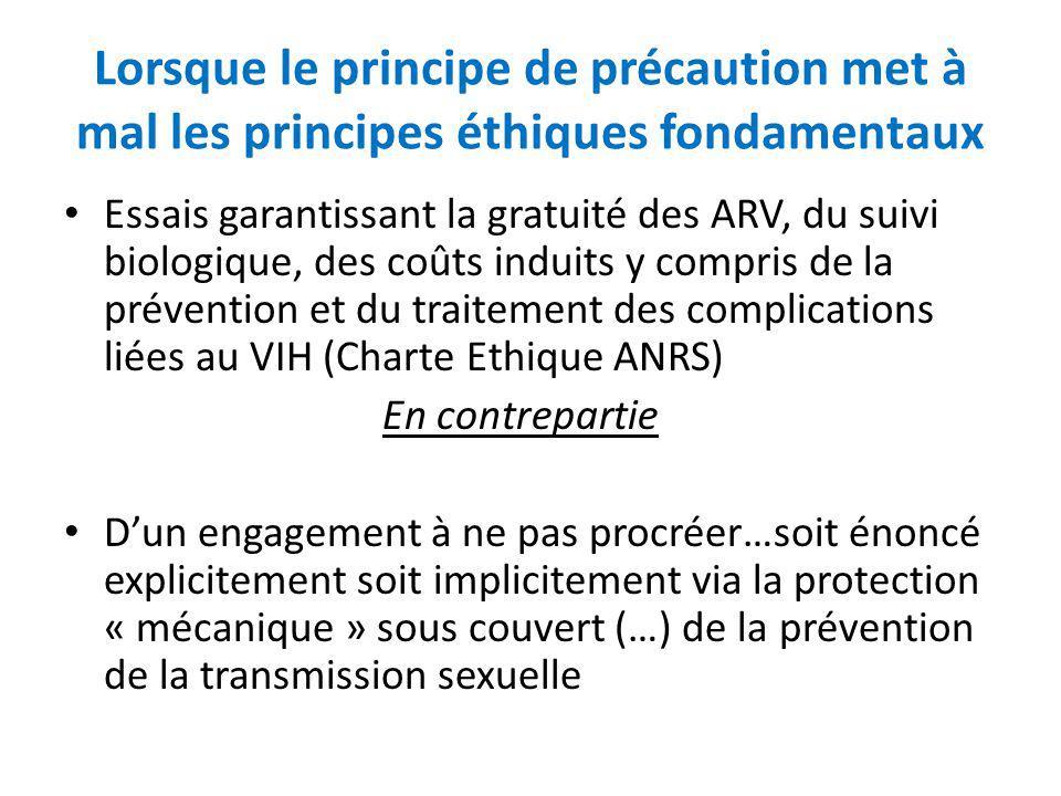 Lorsque le principe de précaution met à mal les principes éthiques fondamentaux Essais garantissant la gratuité des ARV, du suivi biologique, des coût