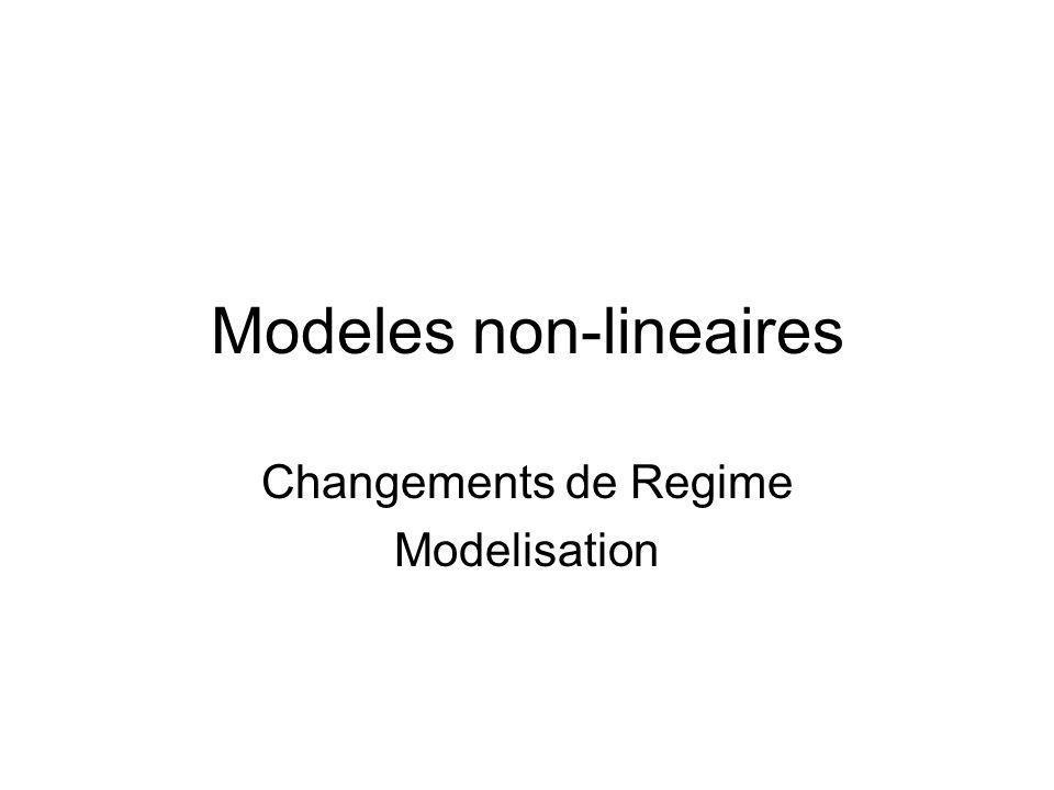 Modeles non-lineaires Changements de Regime Modelisation