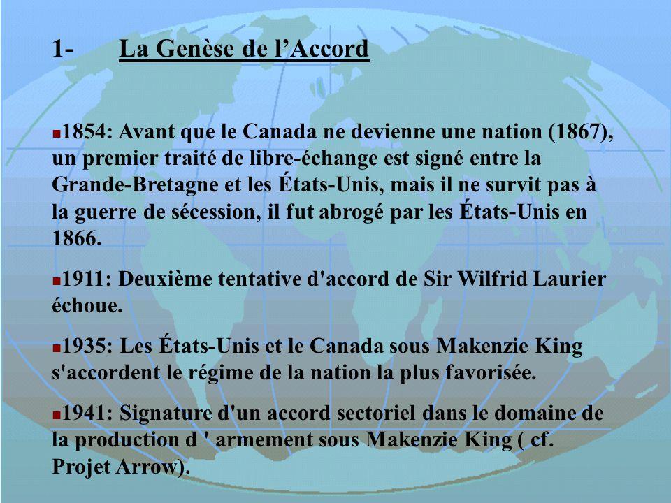 1-La Genèse de lAccord 1854: Avant que le Canada ne devienne une nation (1867), un premier traité de libre-échange est signé entre la Grande-Bretagne