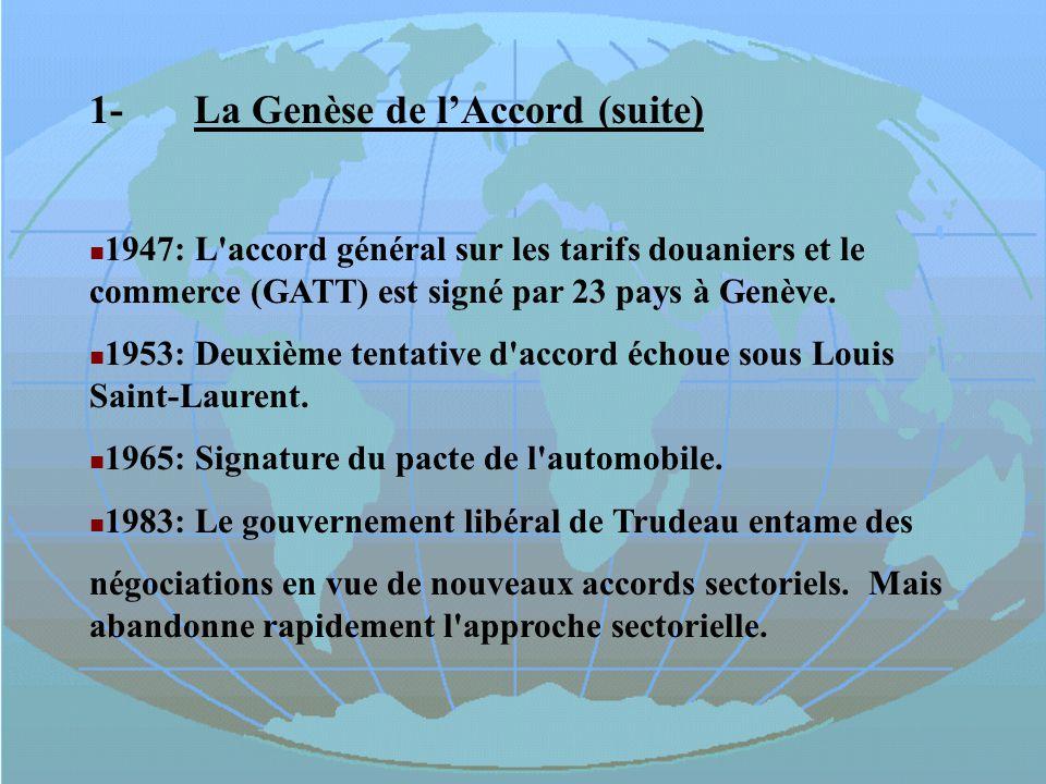 1-La Genèse de lAccord (suite) 1947: L'accord général sur les tarifs douaniers et le commerce (GATT) est signé par 23 pays à Genève. 1953: Deuxième te