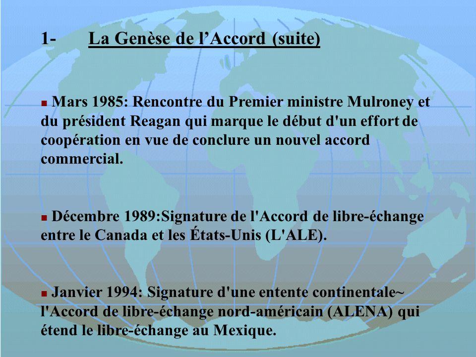 1-La Genèse de lAccord (suite) Mars 1985: Rencontre du Premier ministre Mulroney et du président Reagan qui marque le début d'un effort de coopération